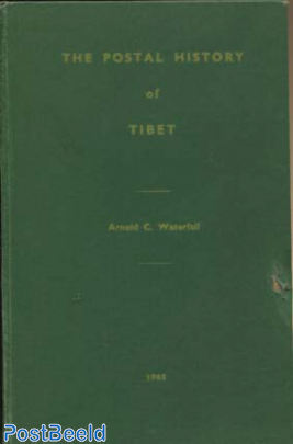The Postal History of Tibet, Arnold C. Waterfall